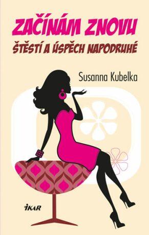 Začínám znovu - Susanna Kubelka