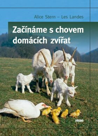 Začínáme s chovem domácích zvířat - Stern Alice, Les Landes