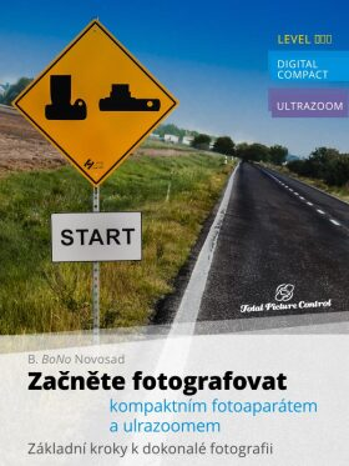 Začněte fotografovat kompaktním fotoaparátem a ultrazoomem - B. BoNo Novosad
