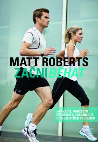 Začni běhat - Roberts Matt