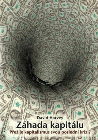 Záhada kapitálu - Harvey David