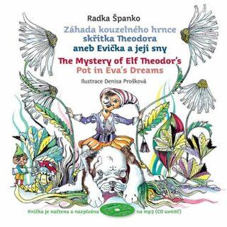 Záhada kouzelného hrnce skřítka Theodora aneb Evička a její sny - Španko Radka