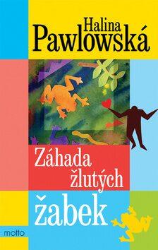 Záhada žlutých žabek - Halina Pawlowská