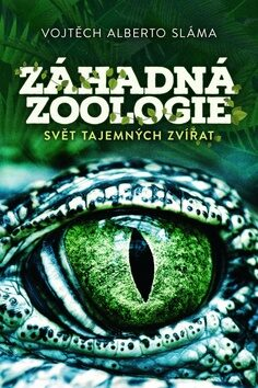 Záhadná zoologie - Vojtěch Alberto Sláma