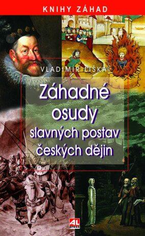 Záhadné osudy slavných postav českých dějin - Vladimír Liška