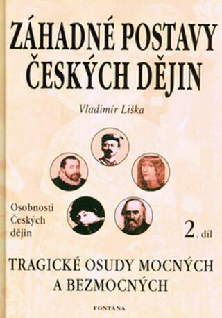 Záhadné postavy českých dějin 2 - Vladimír Liška