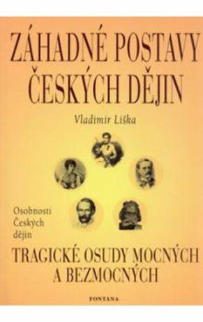 Záhadné postavy českých dějin - Vladimír Liška