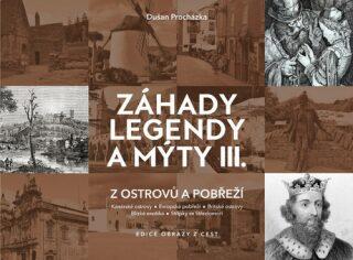 Záhady legendy a mýty III. - Dušan Procházka