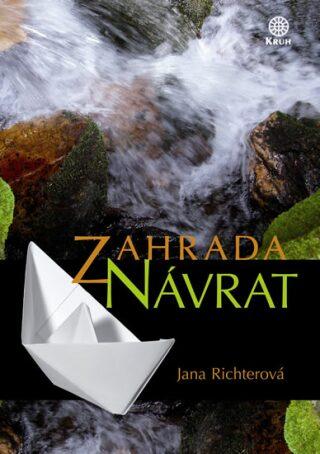 Zahrada - Návrat - Jana Richterová
