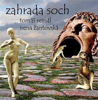 Zahrada soch - Irena Žantovská, Tomáš Reindl