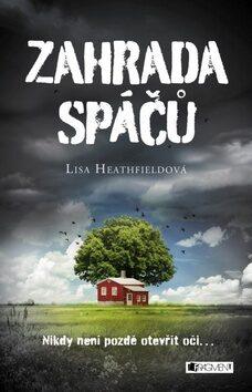 Zahrada spáčů - Lisa Heathfieldová