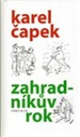 Zahradníkův rok /3. vyd./ - Karel Čapek