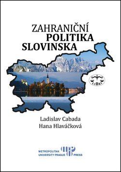 Zahraniční politika Slovinska - Ladislav Cabada, Hana Hlaváčková