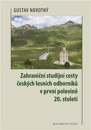 Zahraniční studijní cesty českých lesních odborníků v první polovině 20. století - Gustav Novotný