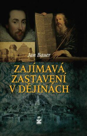Zajímavá zastavení v dějinách - Jan Bauer