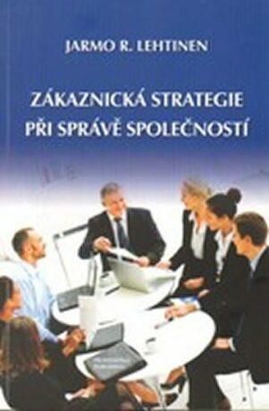 Zákaznická strategie při správě společností - Lehtinen R. Jarmo