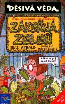 Zákeřná zeleň - Nick Arnold, Tony De Saulles