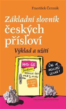 Základní slovník českých přísloví - František Čermák