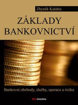 Základy bankovnictví - Zbyněk Kalabis