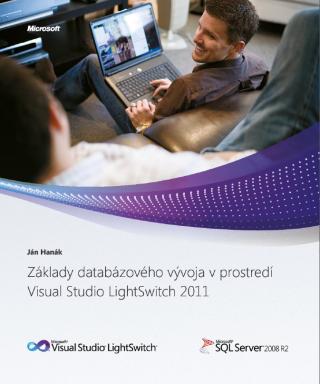 Základy databázového vývoja v prostredí Visual Studio LightSwitch 2011 - Ján Hanák