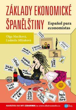 Základy ekonomické španělštiny - Ludmila Mlýnková, Olga Macíková