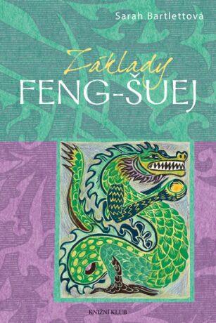 Základy Feng-Šuej - Sarah Bartlettová