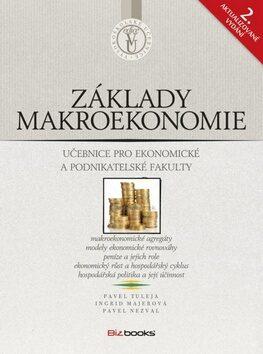 Základy makroekonomie - Pavel Tuleja, Pavel Nezval, Ingrid Majerová