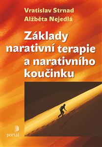Základy narativní terapie a narativního koučinku - Alžběta Nejedlá, Vratislav Strnad