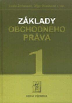 Základy obchodného práva 1 - Oľga Ovečková, Lucia Žitňanská