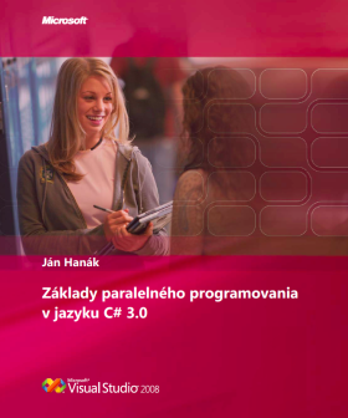 Základy paralelného programovania v jazyku C# 3.0 - Ján Hanák