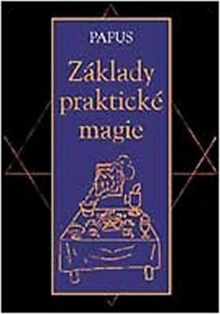 Základy praktické magie - Gérard Encausse-Papus,