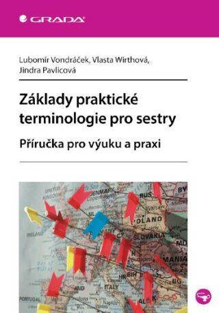 Základy praktické terminologie pro sestry - Lubomír Vondráček, Vlasta Wirthová, Jindra Pavlicová - e-kniha