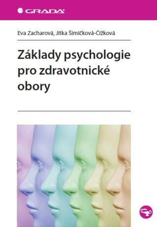Základy psychologie pro zdravotnické obory - Eva Zacharová, Jitka Šimíčková-Čížková