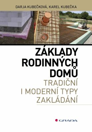 Základy rodinných domů - Karel Kubečka, Darja Kubečková
