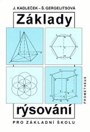Základy rýsování pro základní školu - Jiří Kadleček