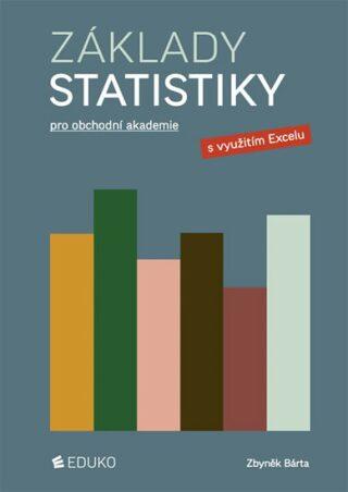 Základy statistiky pro obchodní akademie - Bárta Zbyněk