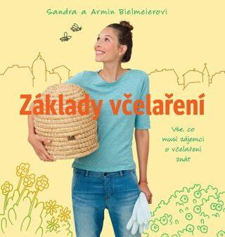 Základy včelaření - Sandra Bielmeierová, Armin Bielmeirová