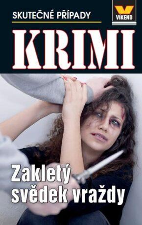 Zakletý svědek vraždy - Krimi 4/16 - kolektiv autorů