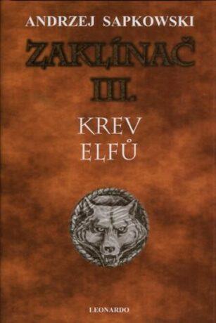 Zaklínač III.: Krev elfů - Andrzej Sapkowski