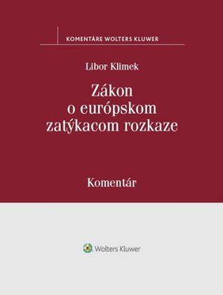 Zákon o európskom zatýkacom rozkaze - Libor Klimek