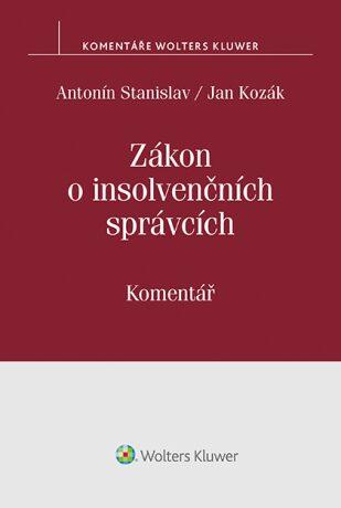 Zákon o insolvenčních správcích. Komentář - Jan Kozák, Antonín Stanislav