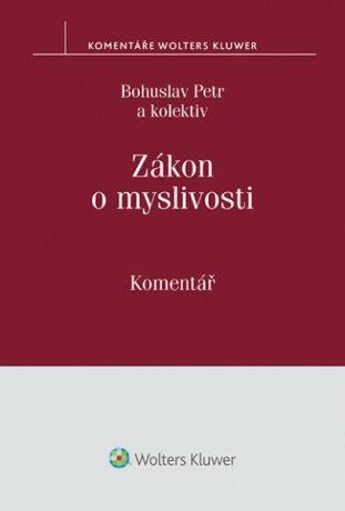 Zákon o myslivosti. Komentář - Bohuslav Petr