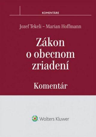 Zákon o obecnom zriadení - Jozef Tekeli, Marian Hoffmann