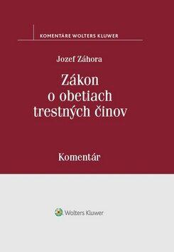 Zákon o obetiach trestných činov - Jozef Záhora