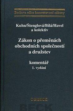 Zákon o přeměnách obchodních společností a družstev. Komentář 1.vydání - Petr Kuhn