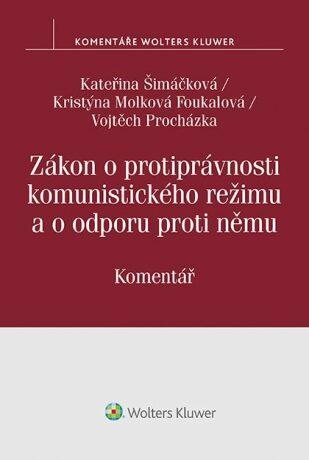 Zákon o protiprávnosti komunistického režimu. Komentář - Kolektiv
