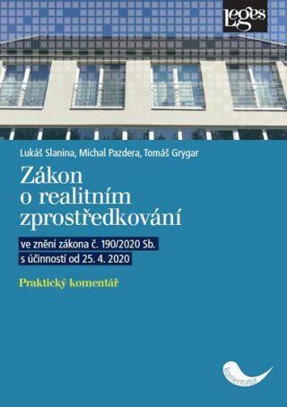 Zákon o realitním zprostředkování - Praktický komentář ve znění zákona č. 190/2020 Sb. s účinností od 25. 4. 2020 - Kolektiv