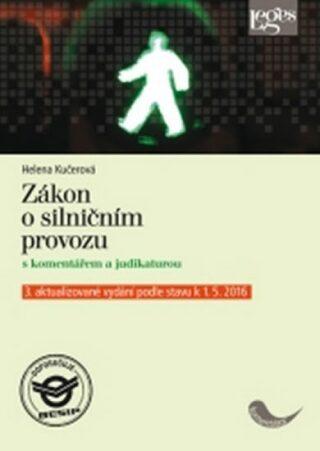 Zákon o silničním provozu s komentářem a judikaturou - Helena Kučerová