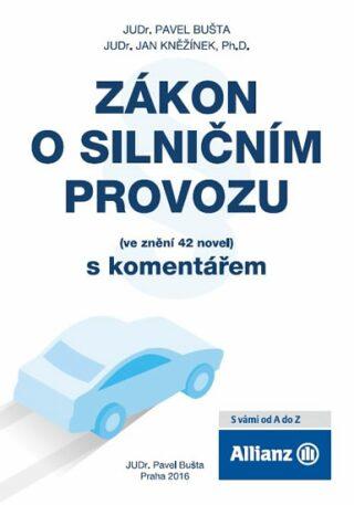 Zákon o silničním provozu (ve znění 42 novel) s komentářem - Pavel Bušta, Jan Kněžínek