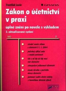 Zákon o účetnictví v praxi - František Louša